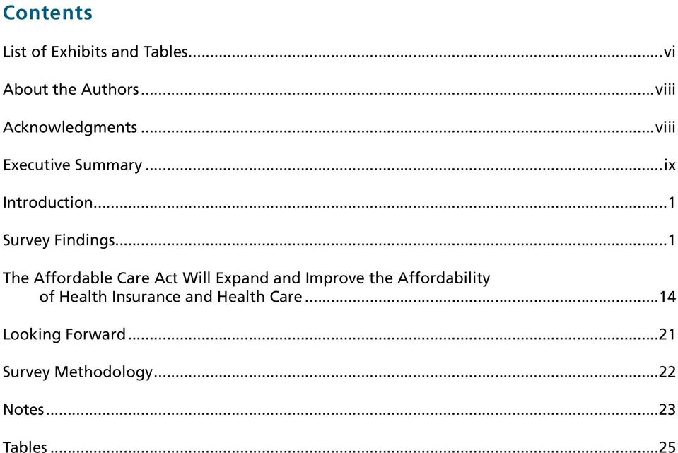 ..1 The Affordable Care Act Will Expand and Improve the Affordability of Health