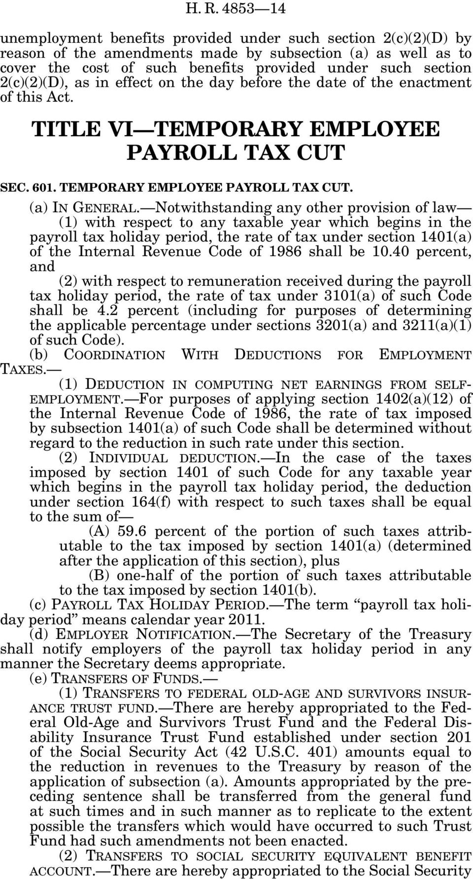 Notwithstanding any other provision of law (1) with respect to any taxable year which begins in the payroll tax holiday period, the rate of tax under section 1401(a) of the Internal Revenue Code of