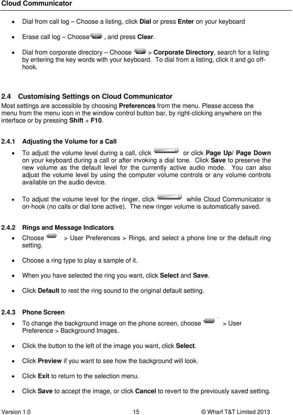4 Customising Settings on Cloud Communicator Most settings are accessible by choosing Preferences from the menu.