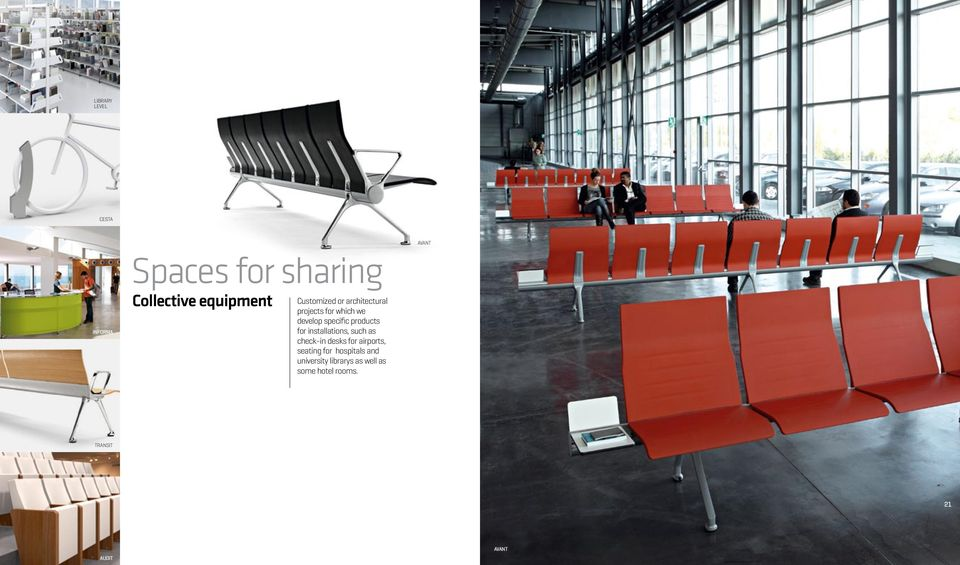 for installations, such as check-in desks for airports, seating for
