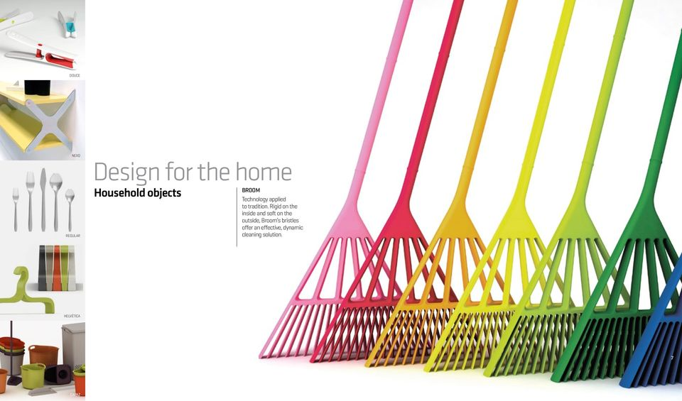 Rigid on the inside and soft on the outside, Broom s