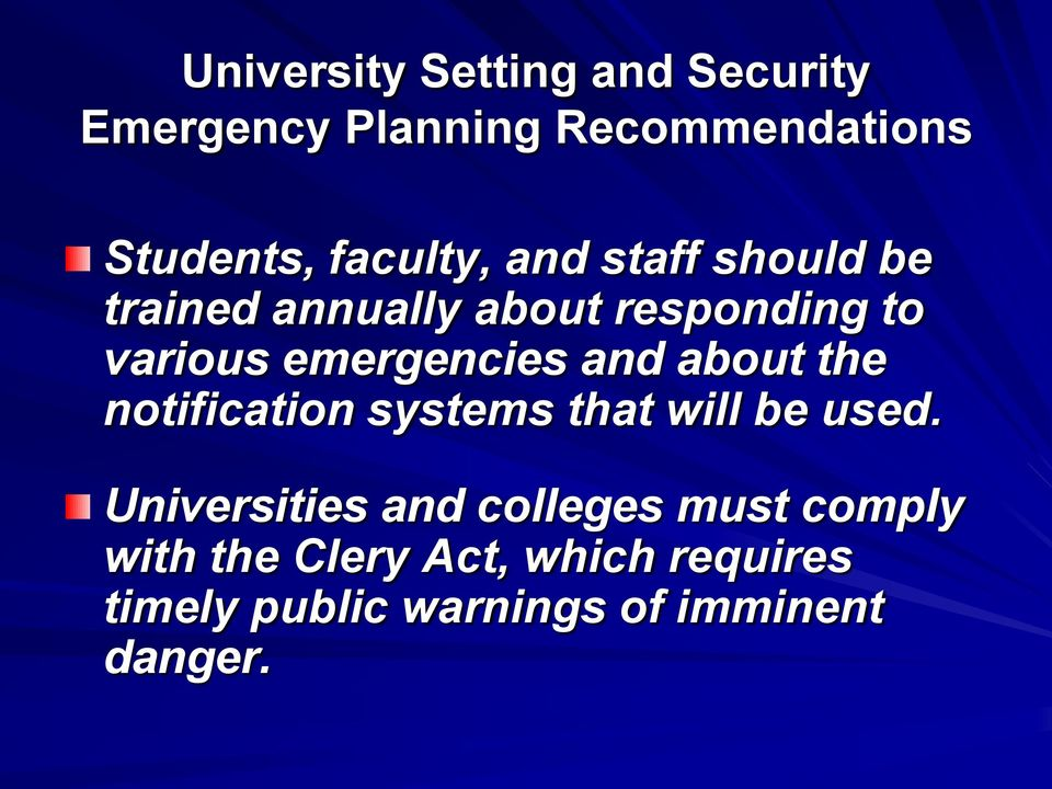 emergencies and about the notification systems that will be used.