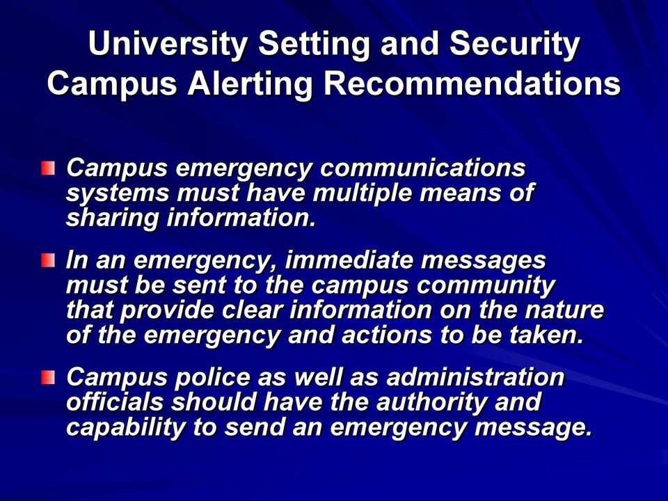 In an emergency, immediate messages must be sent to the campus community that provide clear information on