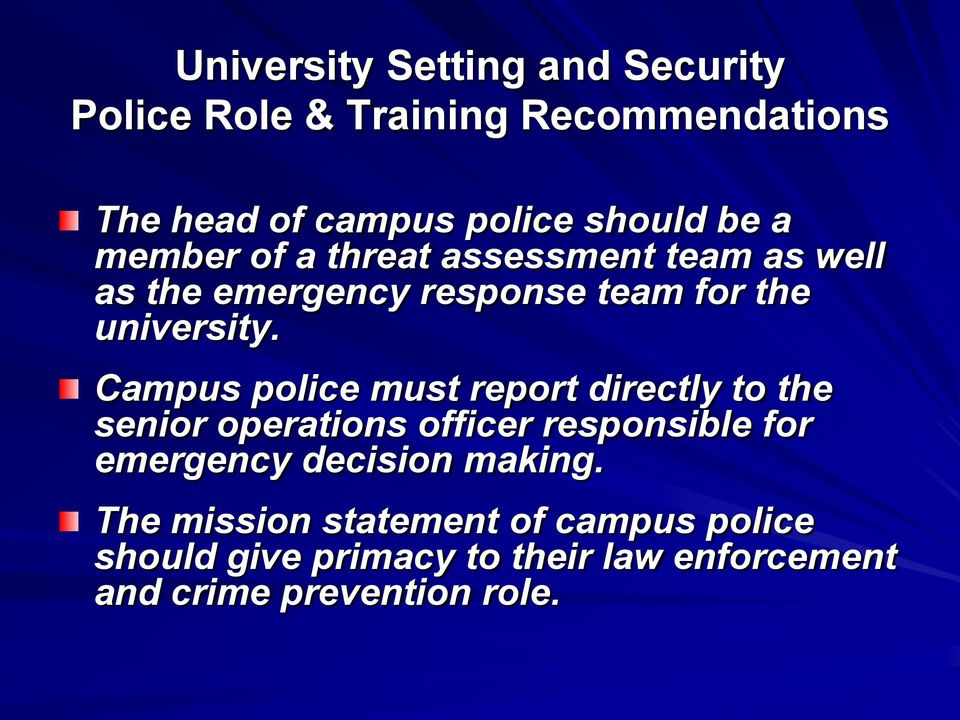 Campus police must report directly to the senior operations officer responsible for emergency decision