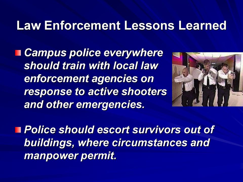 to active shooters and other emergencies.