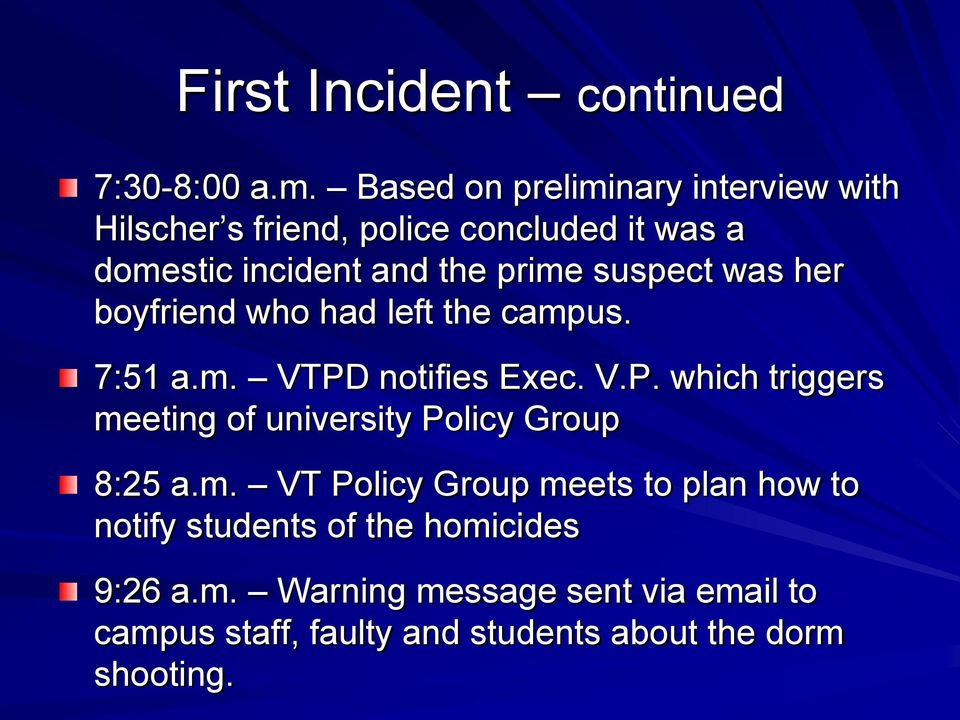 suspect was her boyfriend who had left the campus. 7:51 a.m. VTPD