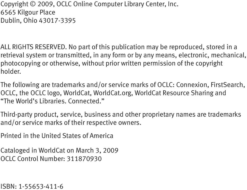 permission of the copyright holder. The following are trademarks and/or service marks of OCLC: Connexion, FirstSearch, OCLC, the OCLC logo, WorldCat, WorldCat.