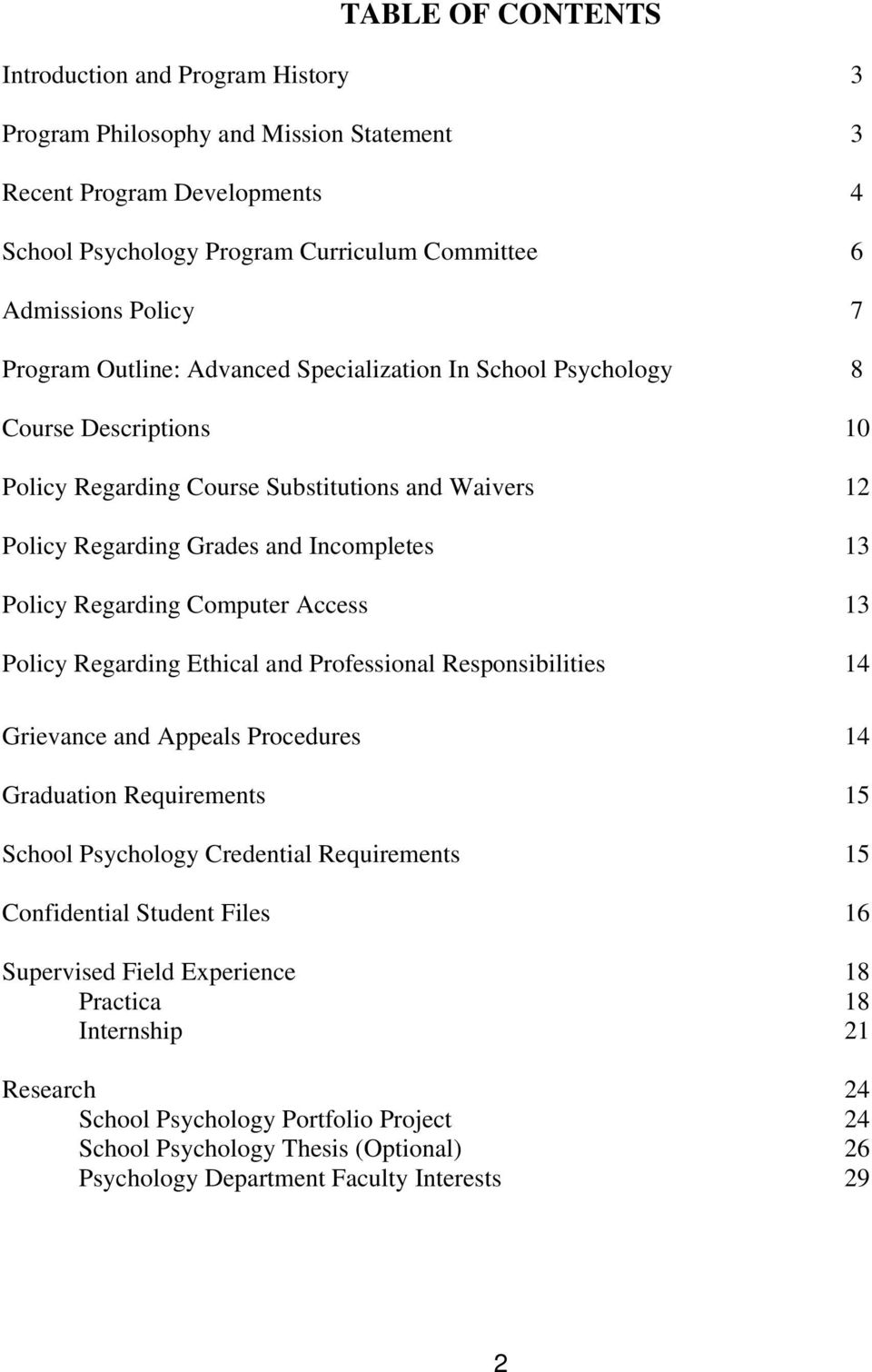 Computer Access 13 13 Policy Regarding Ethical and Professional Responsibilities 14 Grievance and Appeals Procedures 14 Graduation Requirements 15 School Psychology Credential Requirements 15
