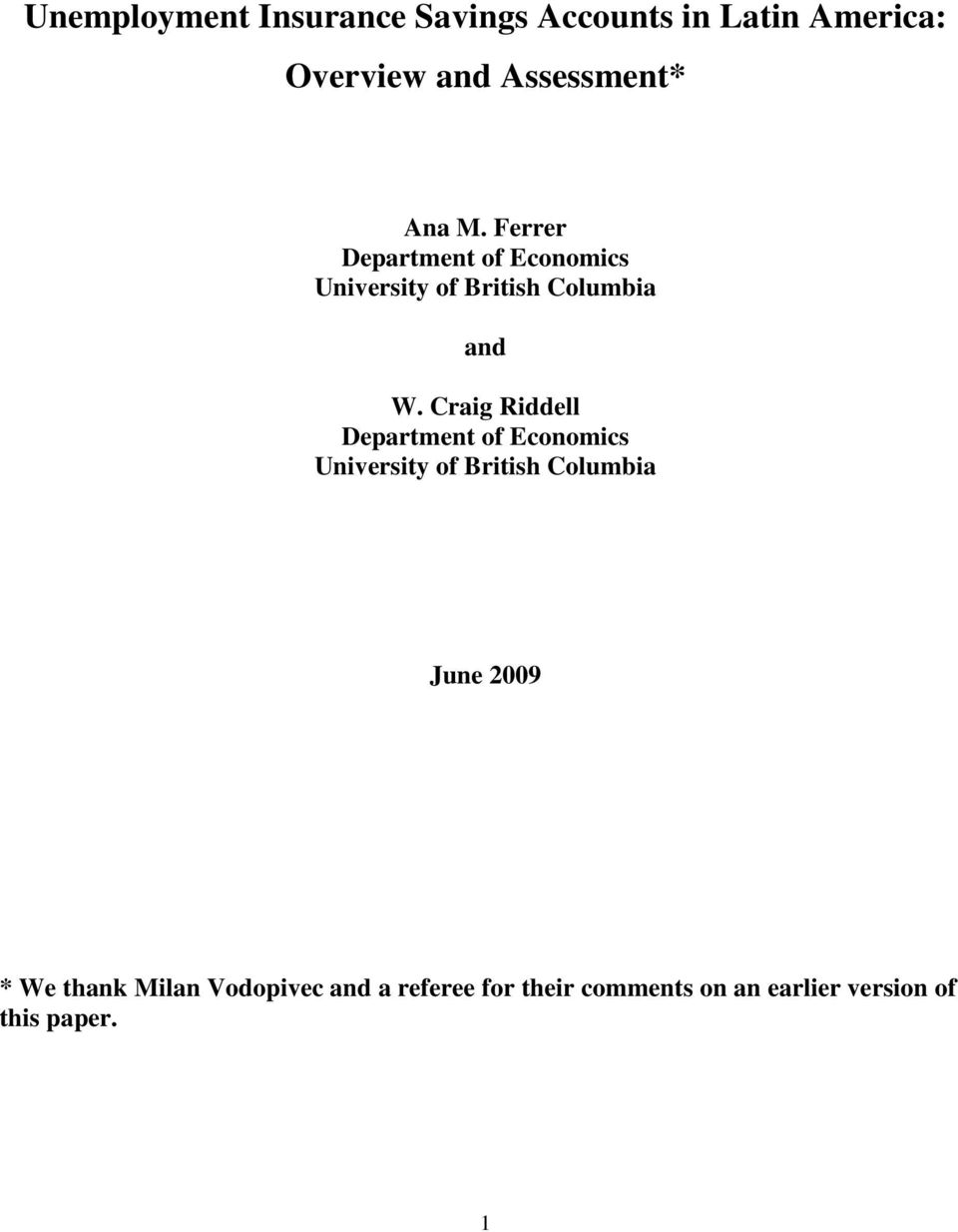 Craig Riddell Department of Economics University of British Columbia June 2009 * We
