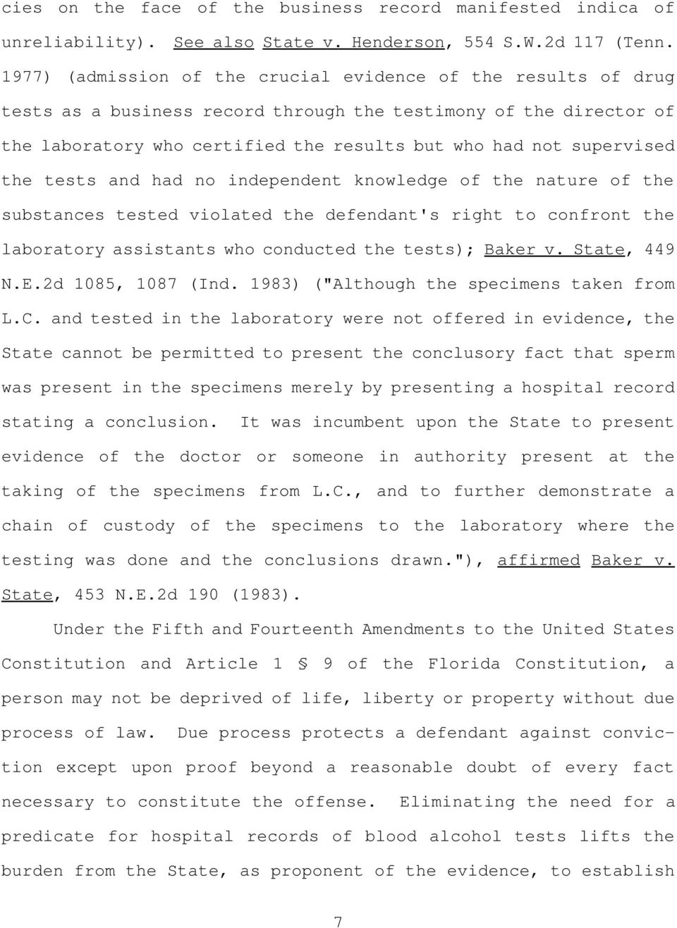 the tests and had no independent knowledge of the nature of the substances tested violated the defendant's right to confront the laboratory assistants who conducted the tests); Baker v. State, 449 N.