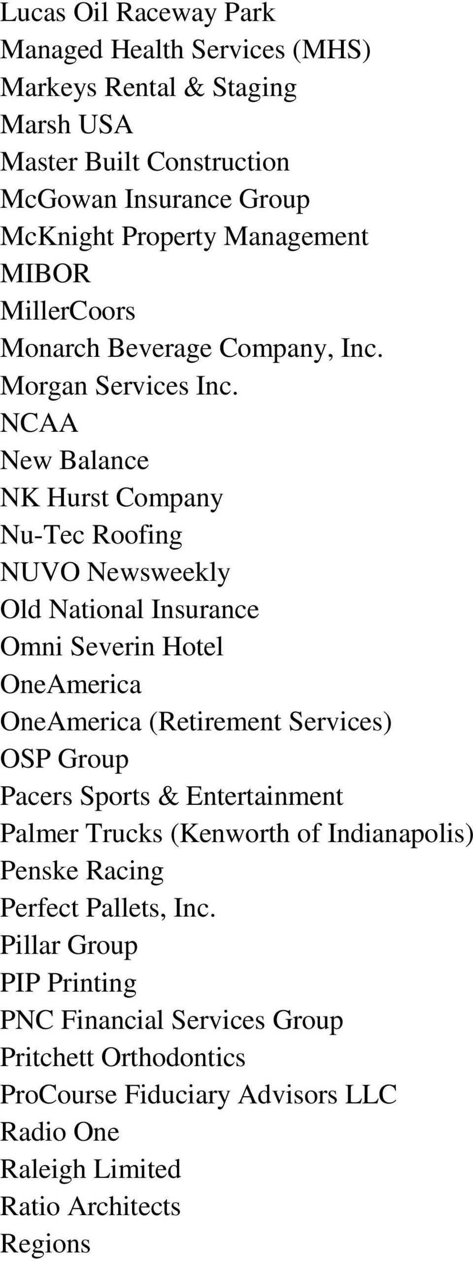 NCAA New Balance NK Hurst Company Nu-Tec Roofing NUVO Newsweekly Old National Insurance Omni Severin Hotel OneAmerica OneAmerica (Retirement Services) OSP Group