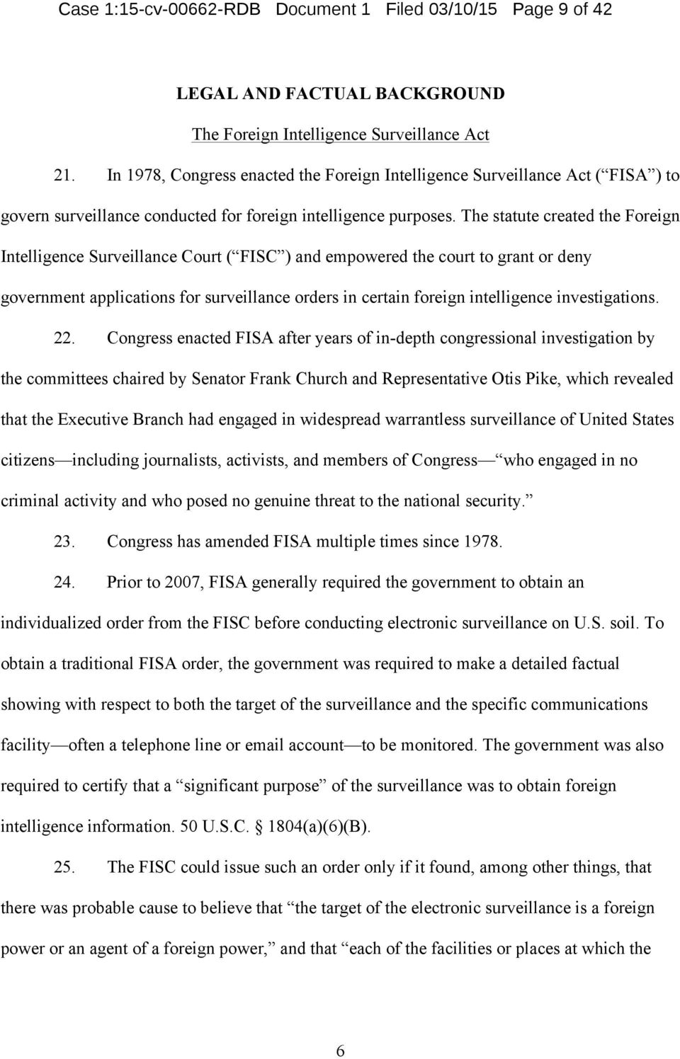 The statute created the Foreign Intelligence Surveillance Court ( FISC ) and empowered the court to grant or deny government applications for surveillance orders in certain foreign intelligence