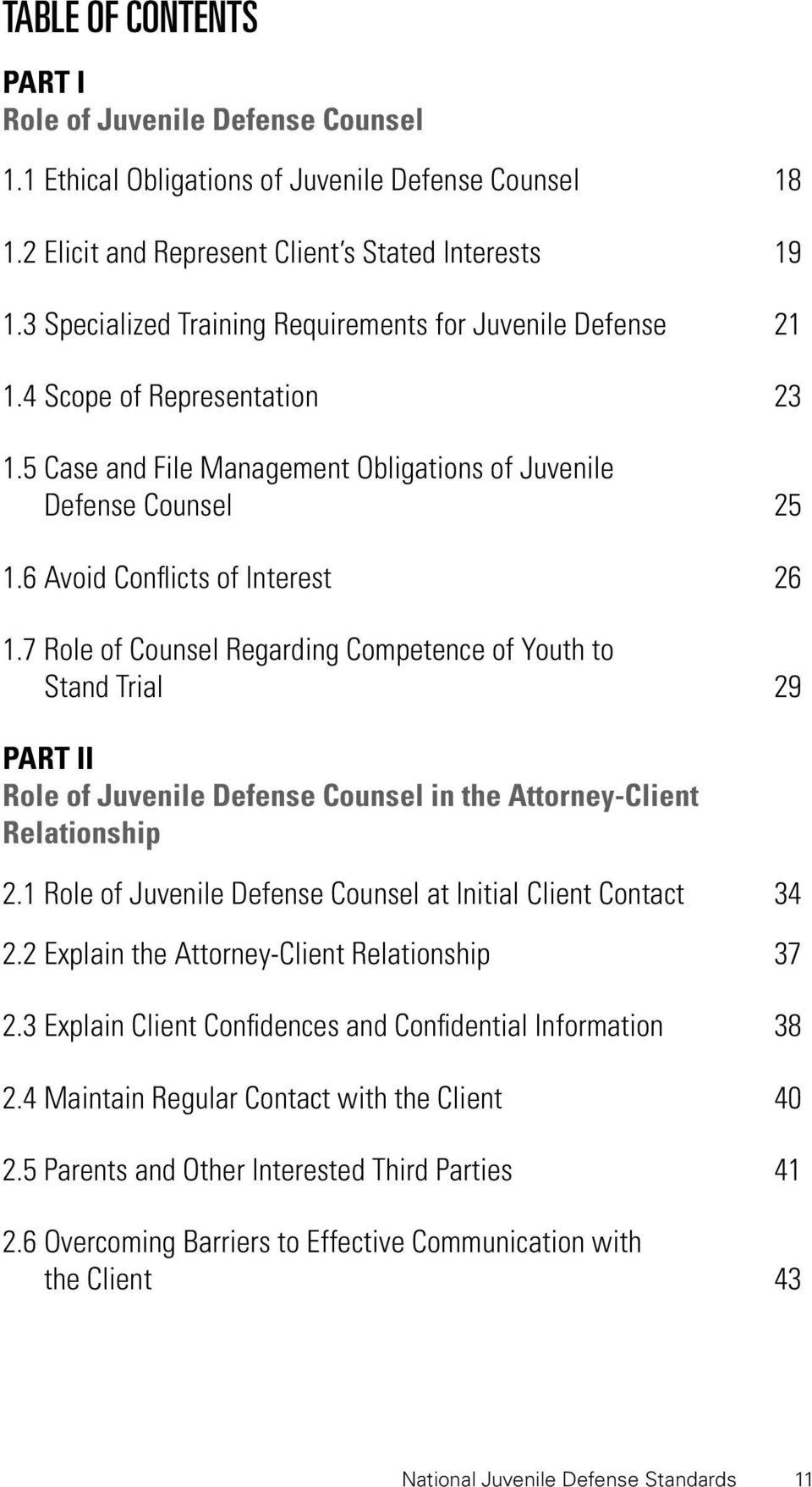7 Role of Counsel Regarding Competence of Youth to Stand Trial 29 PART II Role of Juvenile Defense Counsel in the Attorney-Client Relationship 2.