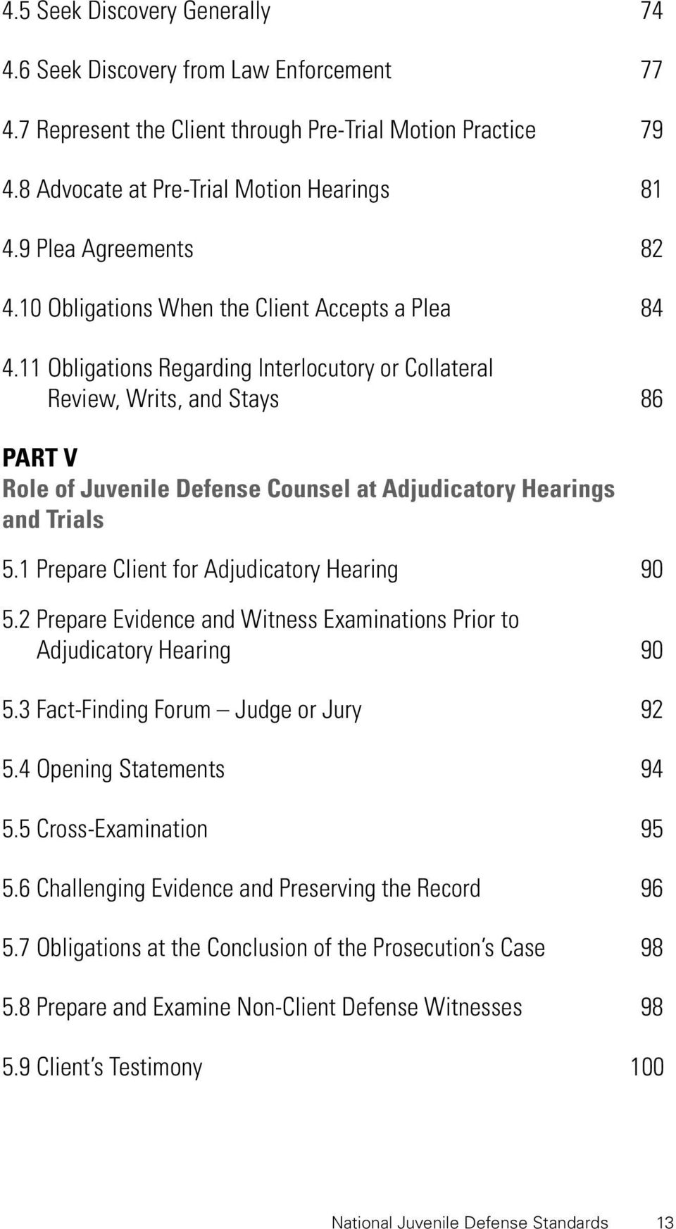 11 Obligations Regarding Interlocutory or Collateral Review, Writs, and Stays 86 PART V Role of Juvenile Defense Counsel at Adjudicatory Hearings and Trials 5.
