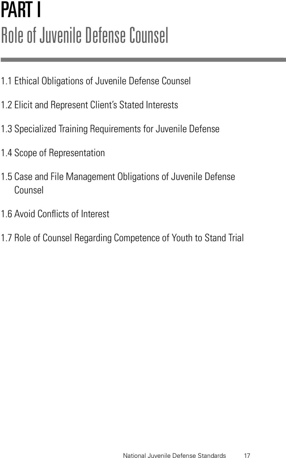 4 Scope of Representation 1.5 Case and File Management Obligations of Juvenile Defense Counsel 1.