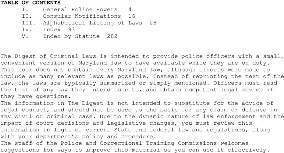 This book does not contain every Maryland law, although efforts were made to include as many relevant laws as possible.
