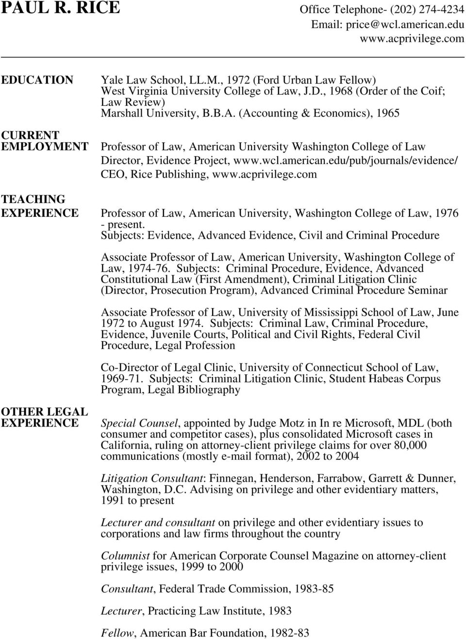 american.edu/pub/journals/evidence/ CEO, Rice Publishing, www.acprivilege.com TEACHING EXPERIENCE Professor of Law, American University, Washington College of Law, 1976 - present.