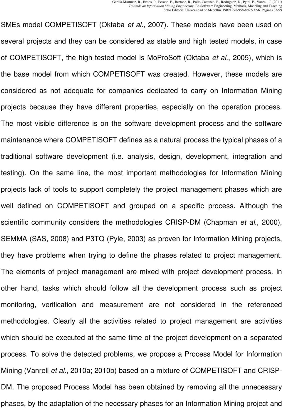 , 2005), which is the base model from which COMPETISOFT was created.