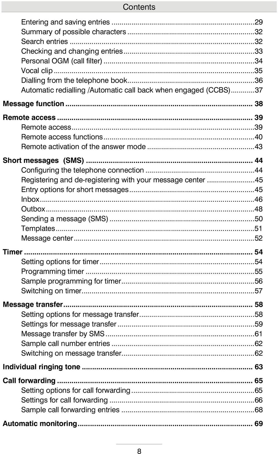 ..40 Remote activation of the answer mode...43 Short messages (SMS)... 44 Configuring the telephone connection...44 Registering and de-registering with your message center.