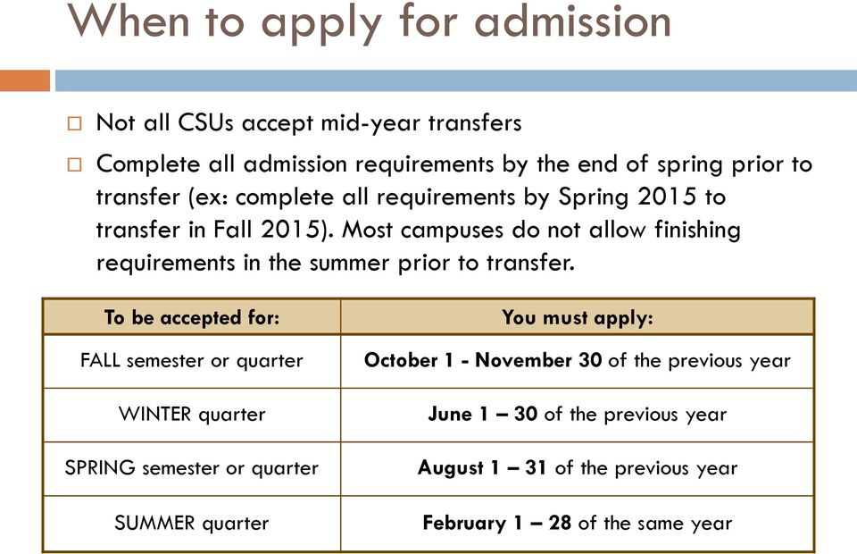 Most campuses do not allow finishing requirements in the summer prior to transfer.