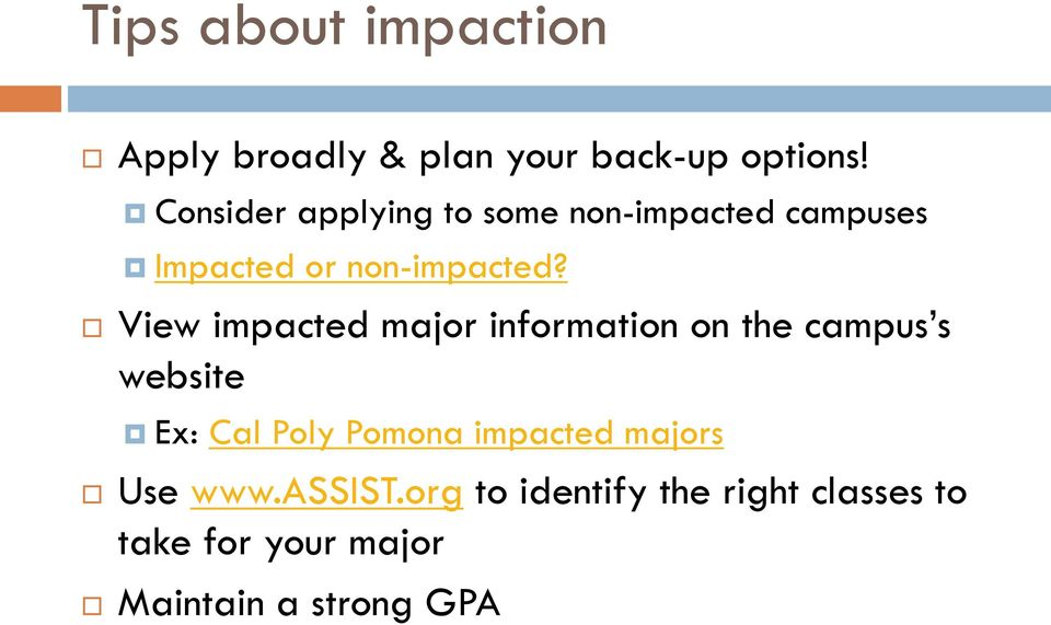 View impacted major information on the campus s website Ex: Cal Poly Pomona