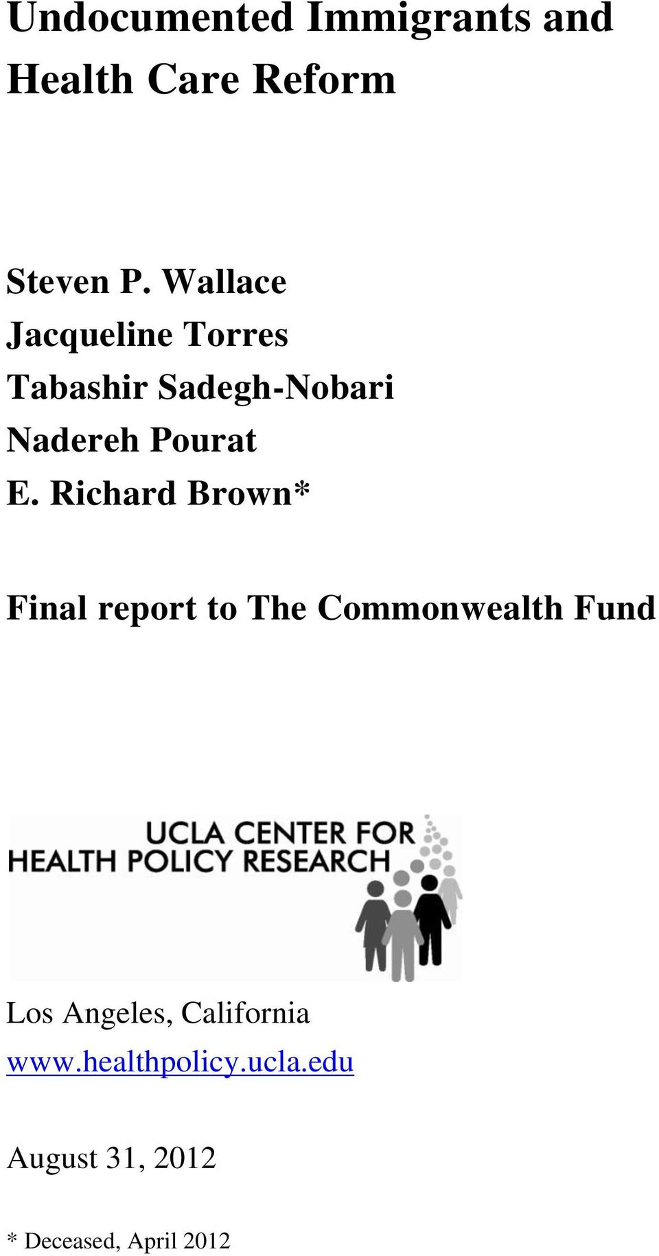 E. Richard Brown* Final report to The Commonwealth Fund Los