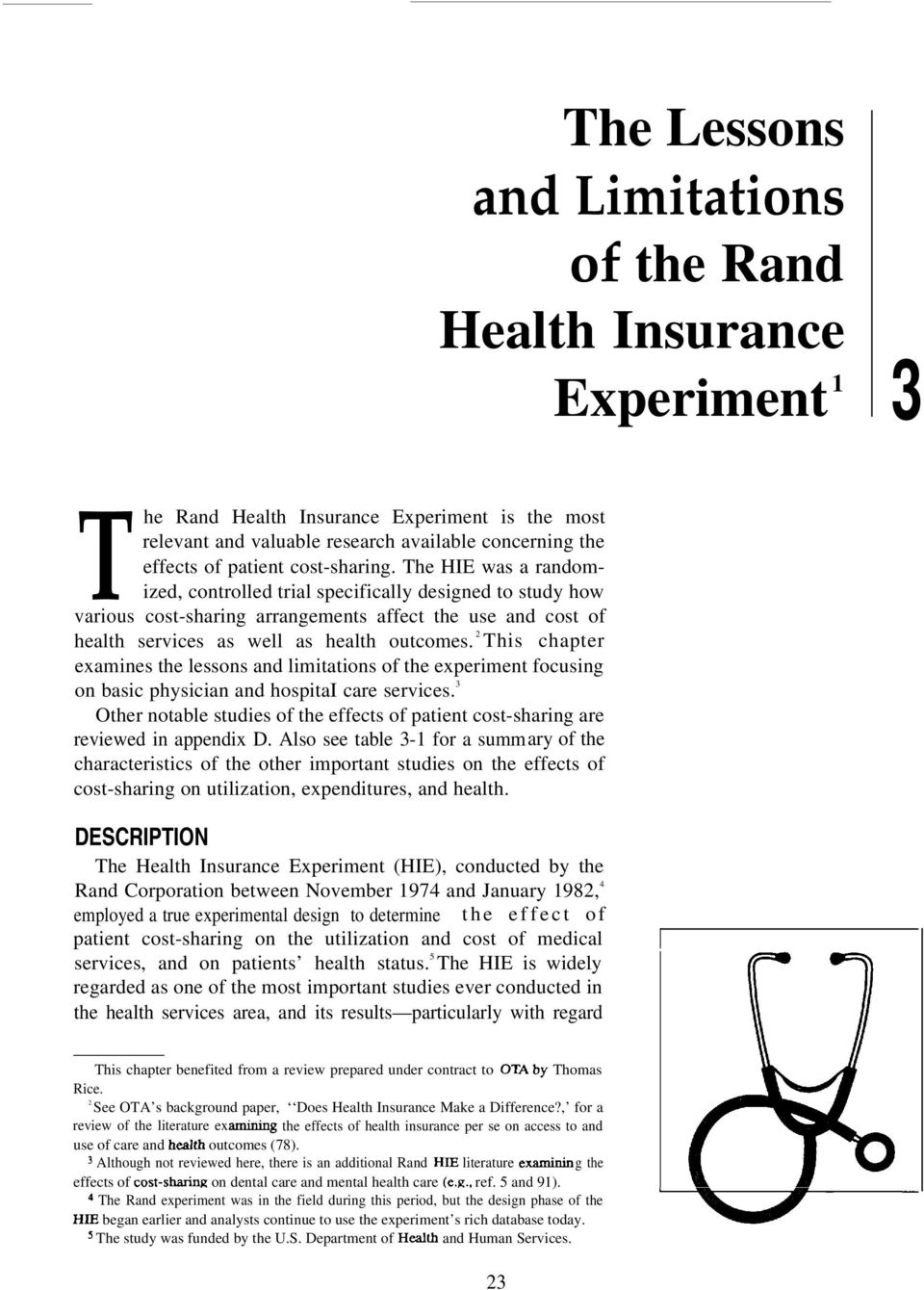 2 This chapter examines the lessons and limitations of the experiment focusing on basic physician and hospitai care services.