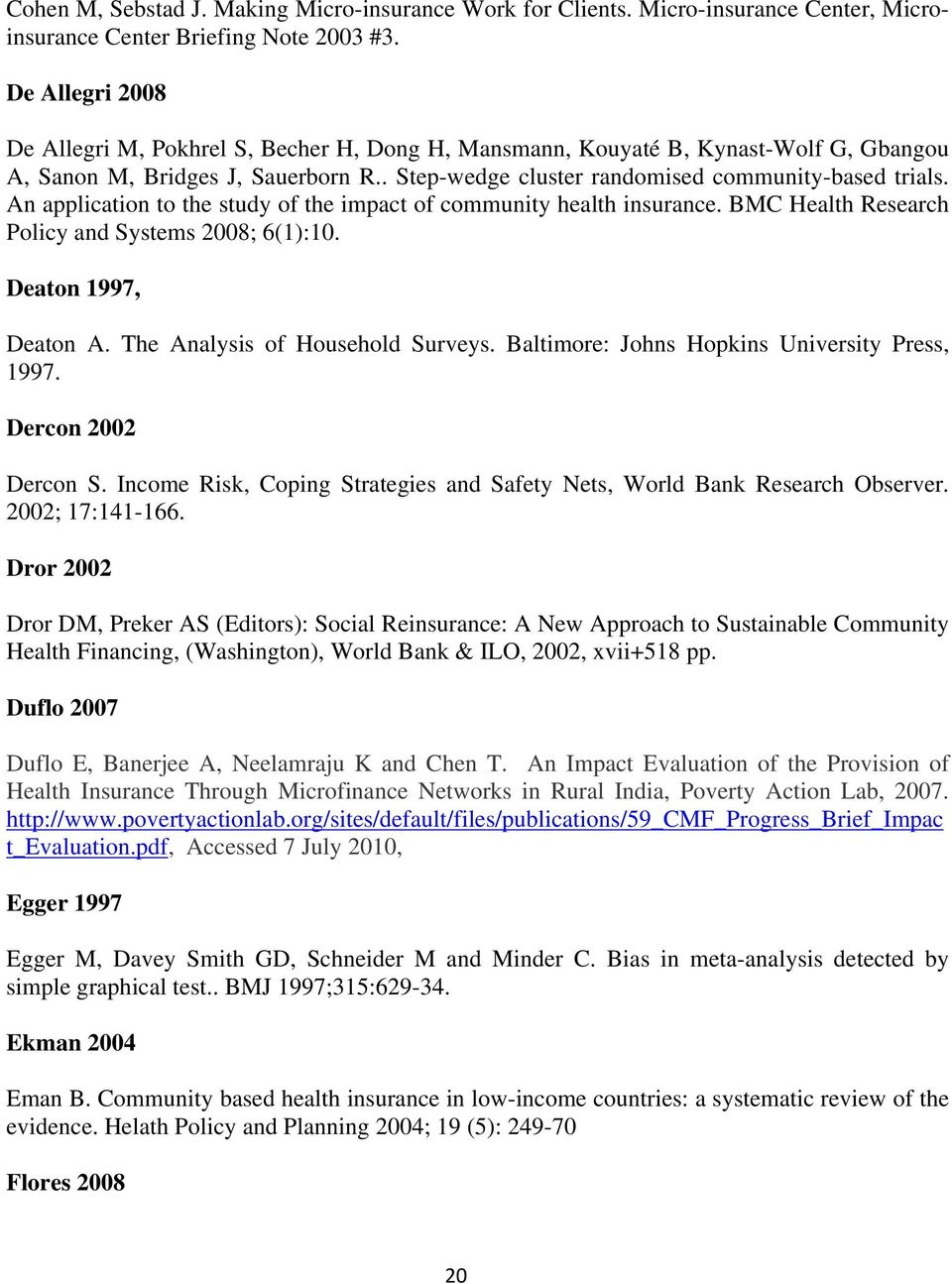 An application to the study of the impact of community health insurance. BMC Health Research Policy and Systems 2008; 6(1):10. Deaton 1997, Deaton A. The Analysis of Household Surveys.