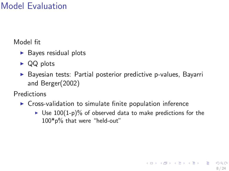 Predictions Cross-validation to simulate finite population inference Use