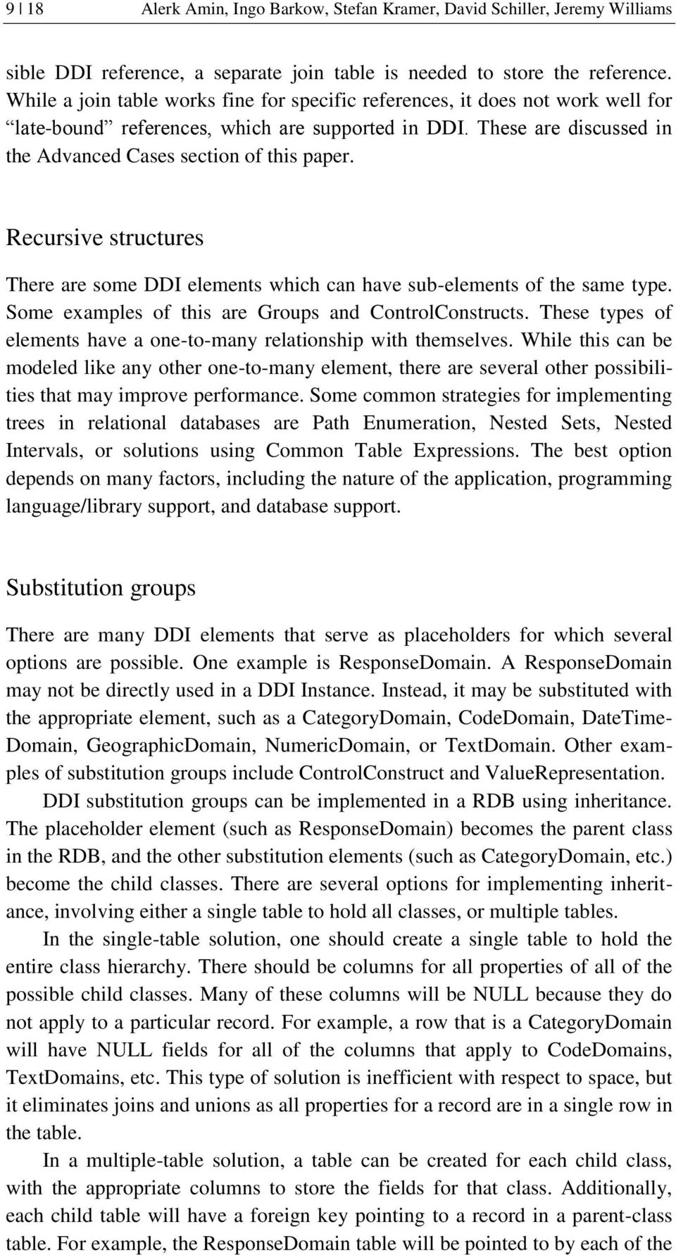 Recursive structures There are some DDI elements which can have sub-elements of the same type. Some examples of this are Groups and ControlConstructs.