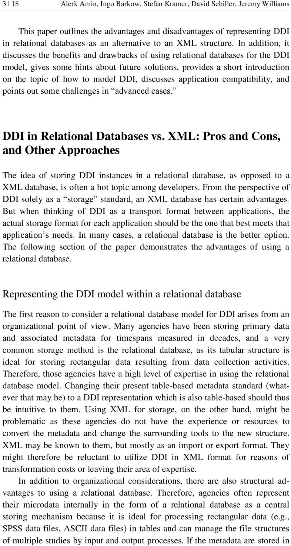 In addition, it discusses the benefits and drawbacks of using relational databases for the DDI model, gives some hints about future solutions, provides a short introduction on the topic of how to