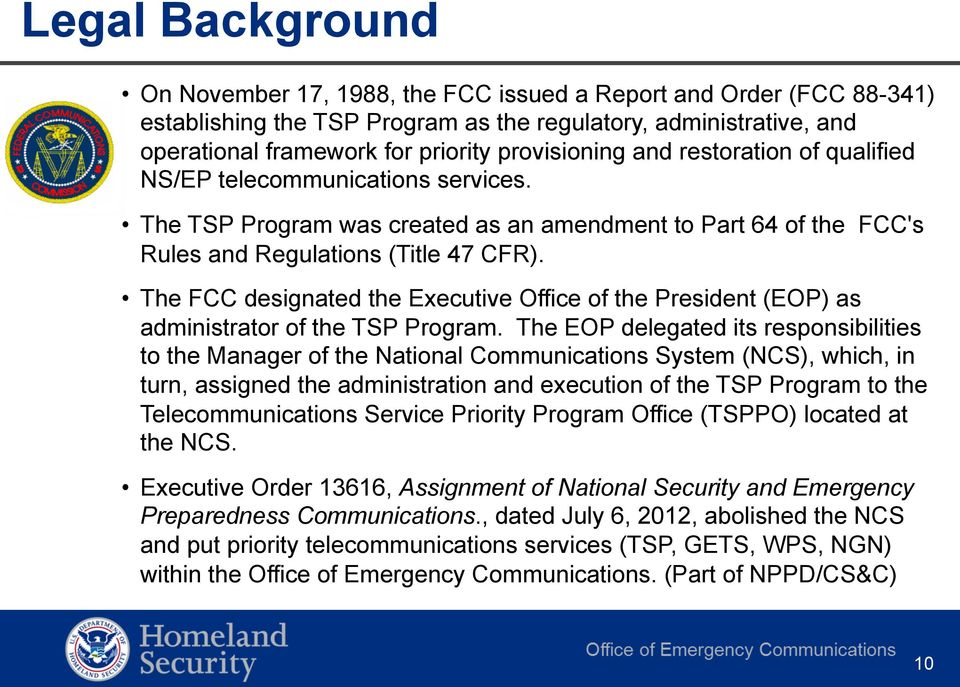 The FCC designated the Executive Office of the President (EOP) as administrator of the TSP Program.