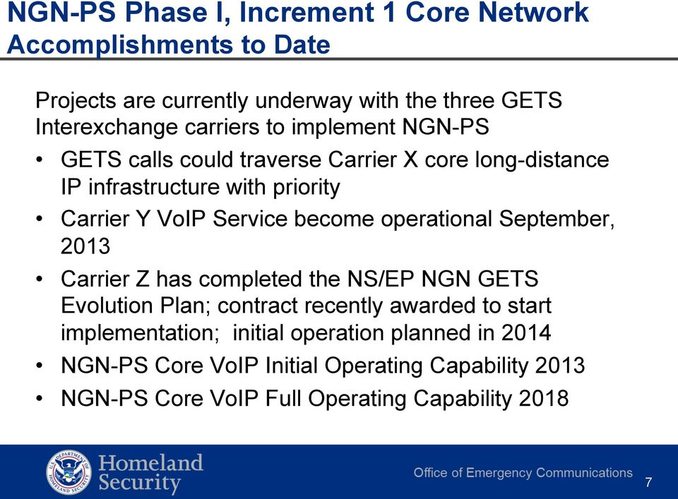 Service become operational September, 2013 Carrier Z has completed the NS/EP NGN GETS Evolution Plan; contract recently awarded to start