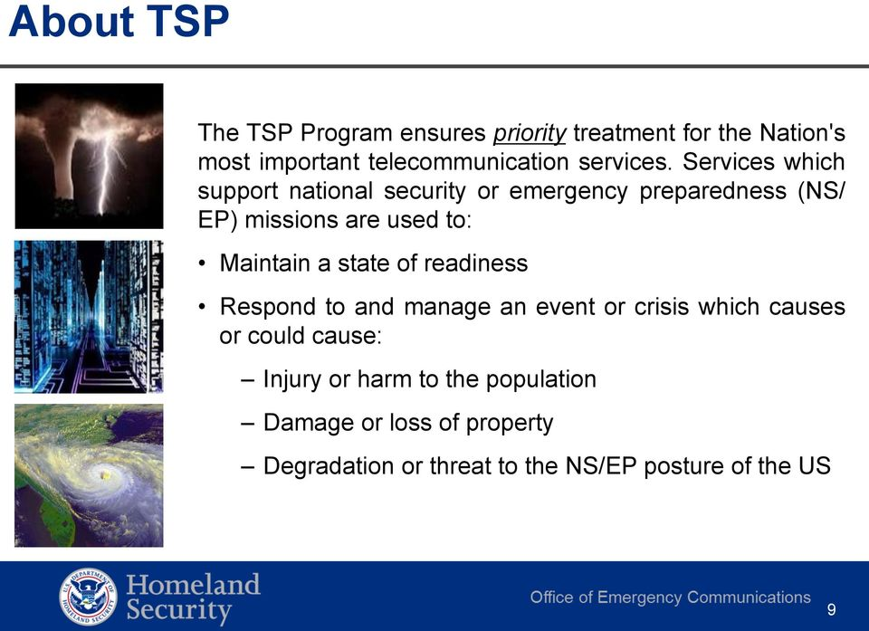 Services which support national security or emergency preparedness (NS/ EP) missions are used to: Maintain