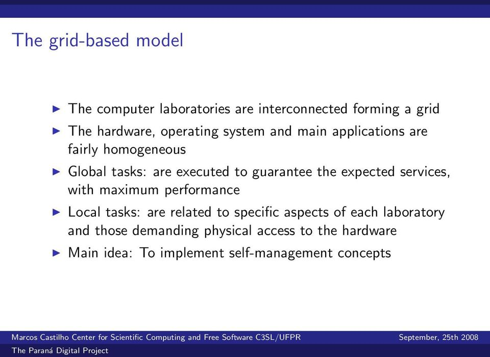 the expected services, with maximum performance Local tasks: are related to specific aspects of each