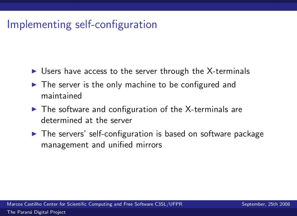 software and configuration of the X-terminals are determined at the server The