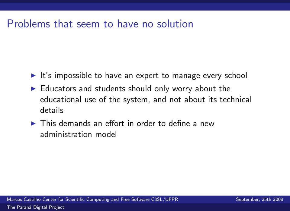 about the educational use of the system, and not about its technical