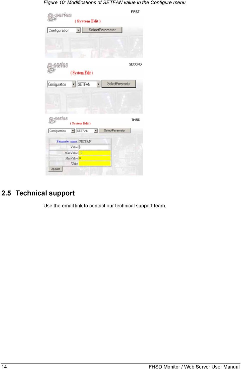 5 Technical support Use the email link to