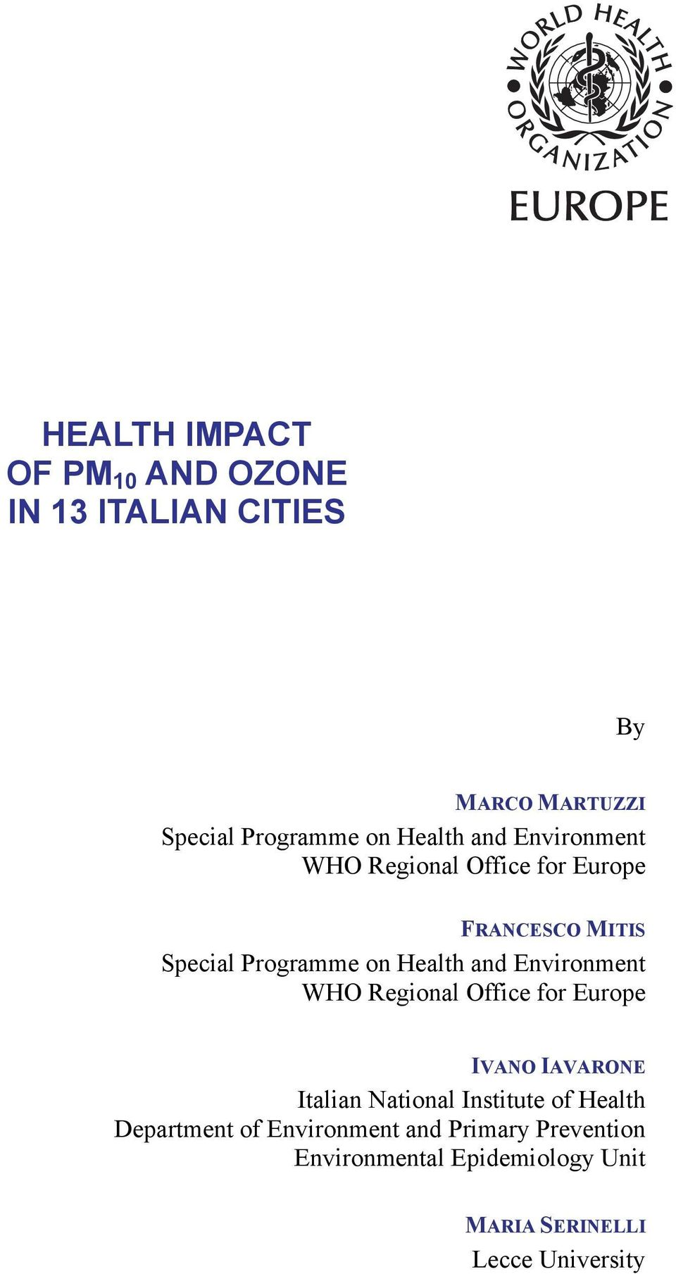 Environment WHO Regional Office for Europe IVANO IAVARONE Italian National Institute of Health