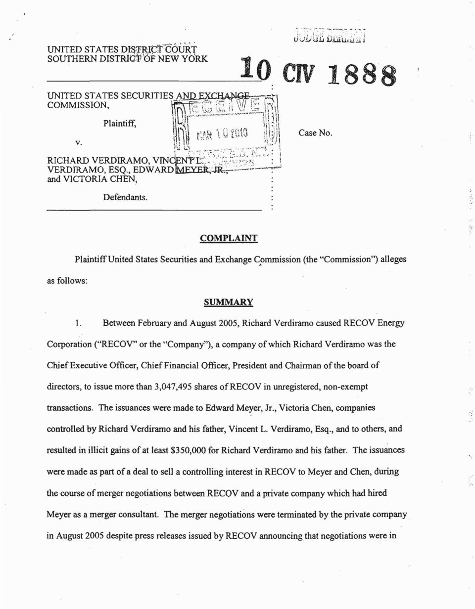 "Between February and August 2005, Richard Verdiramo caused RECOV Energy Corporation (""RECOV"" or the ""Company""), a company ofwhich Richard Verdiramo was the ChiefExecutive Officer, Chief Financial"