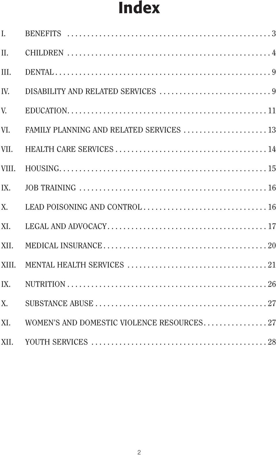 HEALTH CARE SERVICES...................................... 14 VIII. HOUSING.................................................... 15 IX. JOB TRAINING............................................... 16 X.
