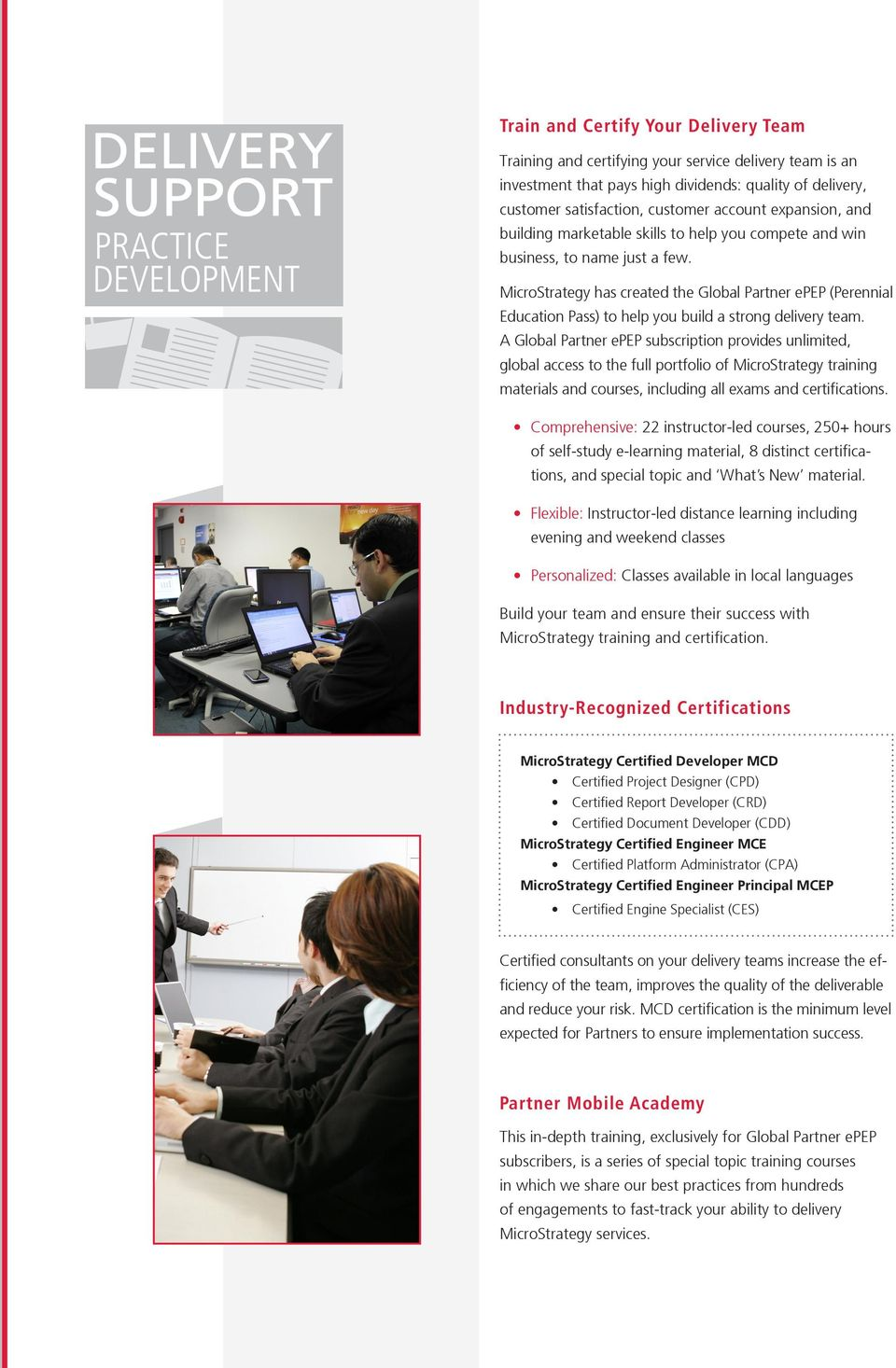 MicroStrategy has created the Global Partner epep (Perennial Education Pass) to help you build a strong delivery team.