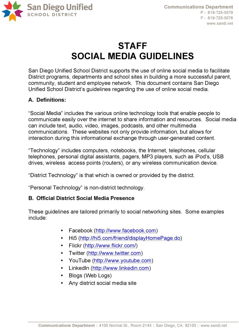 parent, community, student and employee network. This document contains San Diego Unified School District s guidelines regarding the use of online social media. A.