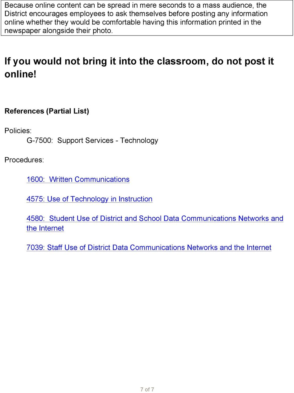 If you would not bring it into the classroom, do not post it online!