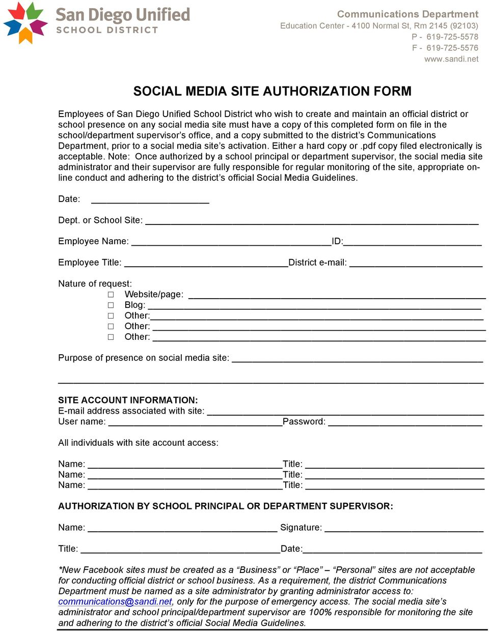copy of this completed form on file in the school/department supervisor s office, and a copy submitted to the district s Communications Department, prior to a social media site s activation.