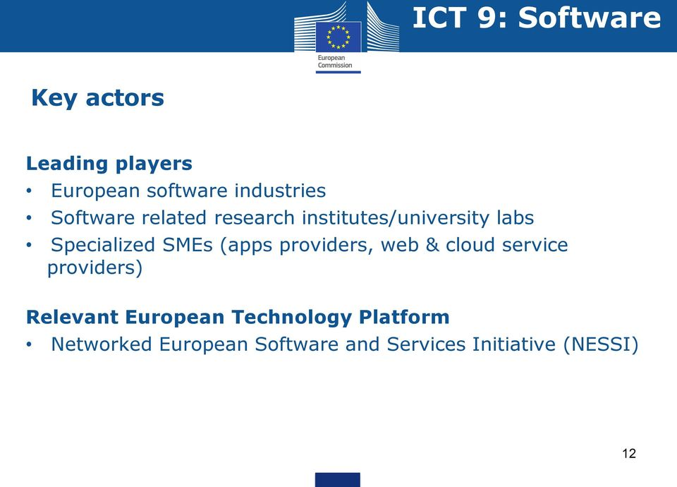 (apps providers, web & cloud service providers) Relevant European