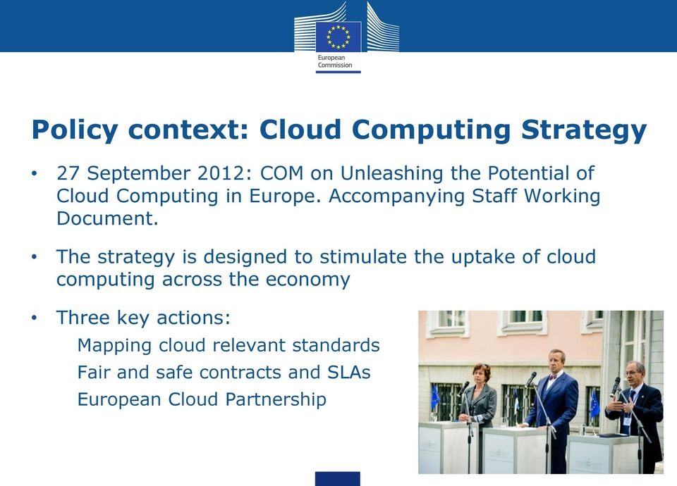 The strategy is designed to stimulate the uptake of cloud computing across the economy