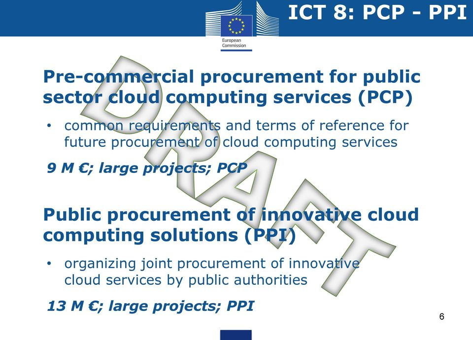M ; large projects; PCP Public procurement of innovative cloud computing solutions (PPI)