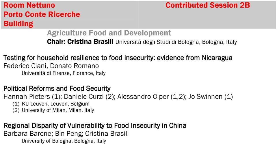 Political Reforms and Food Security Hannah Pieters (1); Daniele Curzi (2); Alessandro Olper (1,2); Jo Swinnen (1) (1) KU Leuven, Leuven, Belgium (2) University