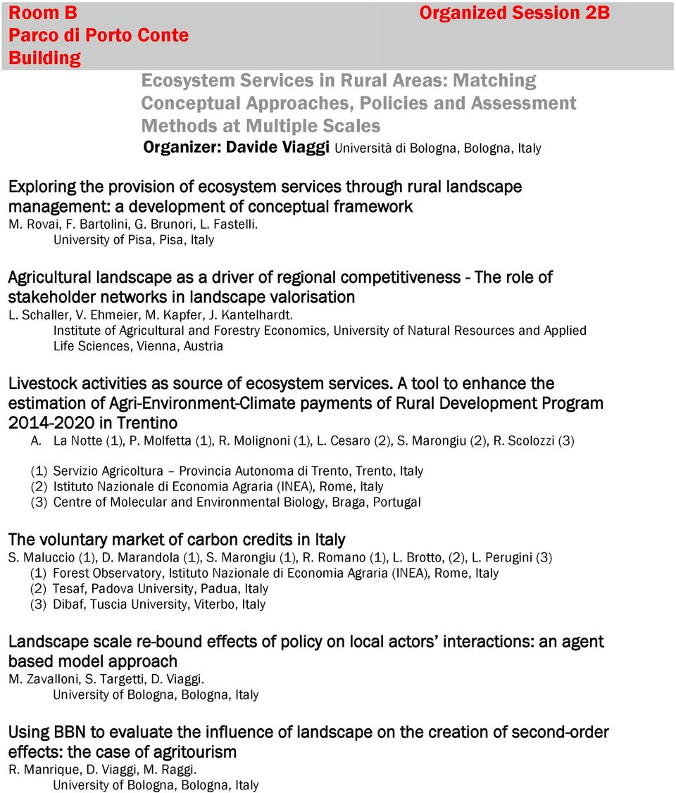 Fastelli. University of Pisa, Pisa, Italy Agricultural landscape as a driver of regional competitiveness - The role of stakeholder networks in landscape valorisation L. Schaller, V. Ehmeier, M.